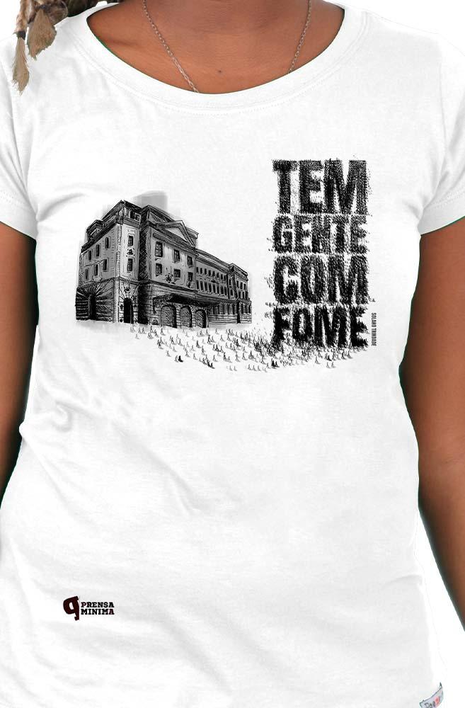 Camiseta Branca Tem gente com fome!