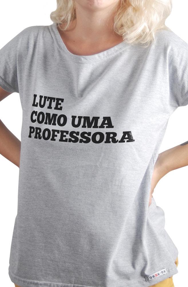 Camiseta Cinza Lute como uma professora