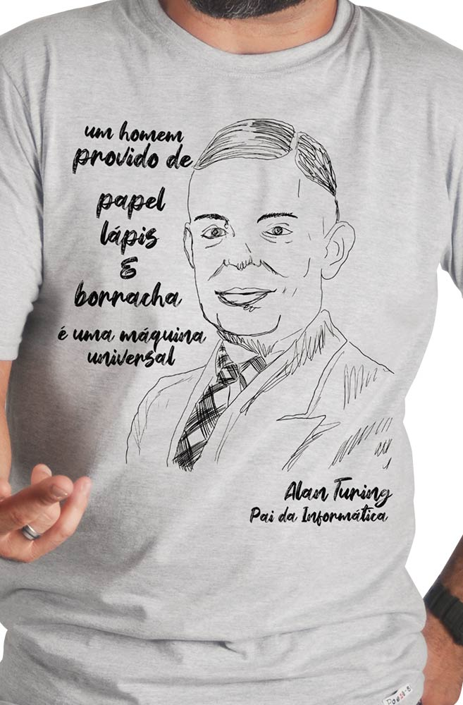 Camiseta Cinza Turing, pai da informática