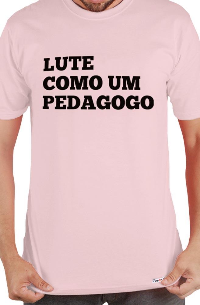 Camiseta Rosa Lute como um Pedagogo