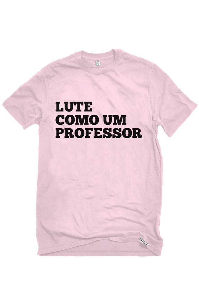 Camiseta Rosa Lute como um professor