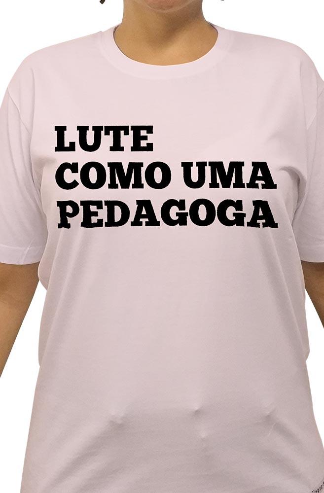 Camiseta Rosa Lute como uma Pedagoga