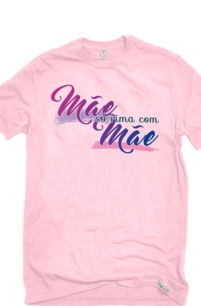 Camiseta Rosa Mãe só rima com Mãe