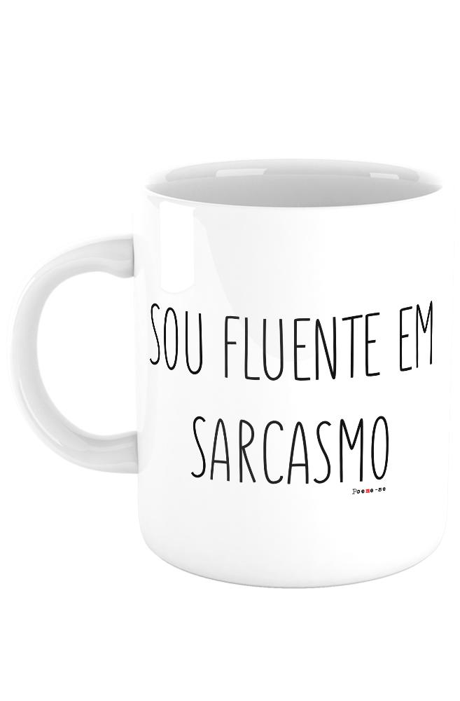 Caneca Fluente em sarcasmo