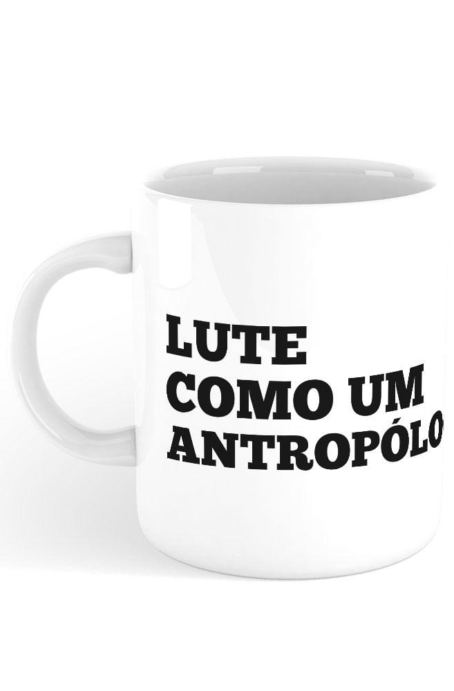 Caneca Lute como um Antropólogo