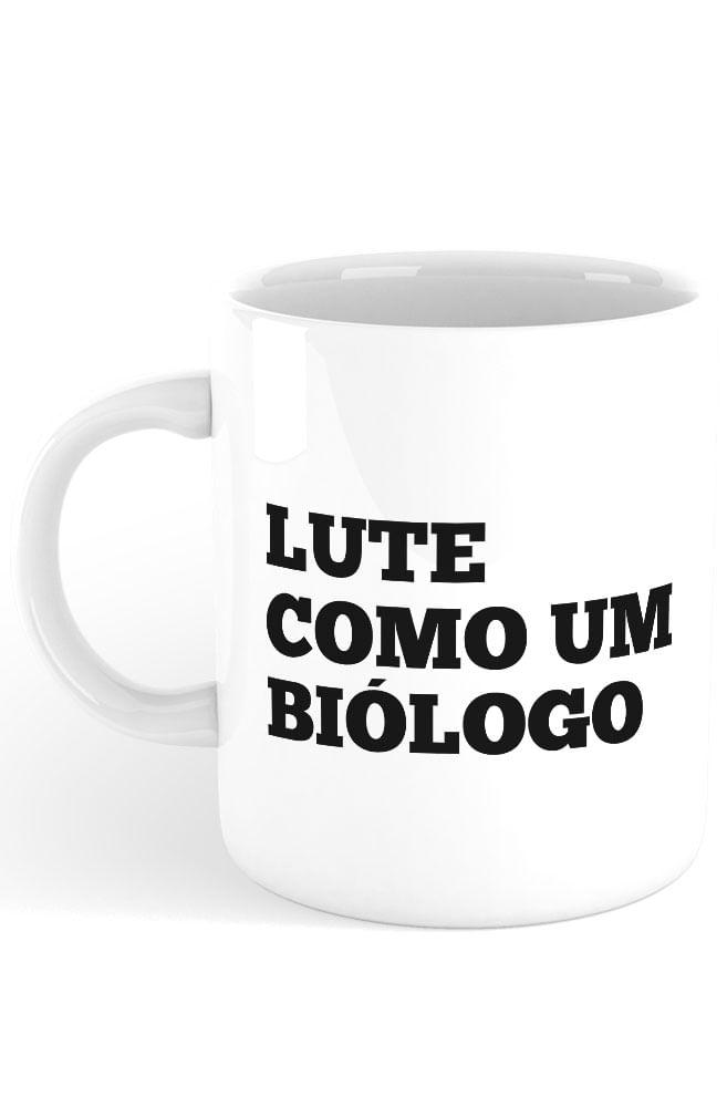 Caneca Lute como um Biólogo