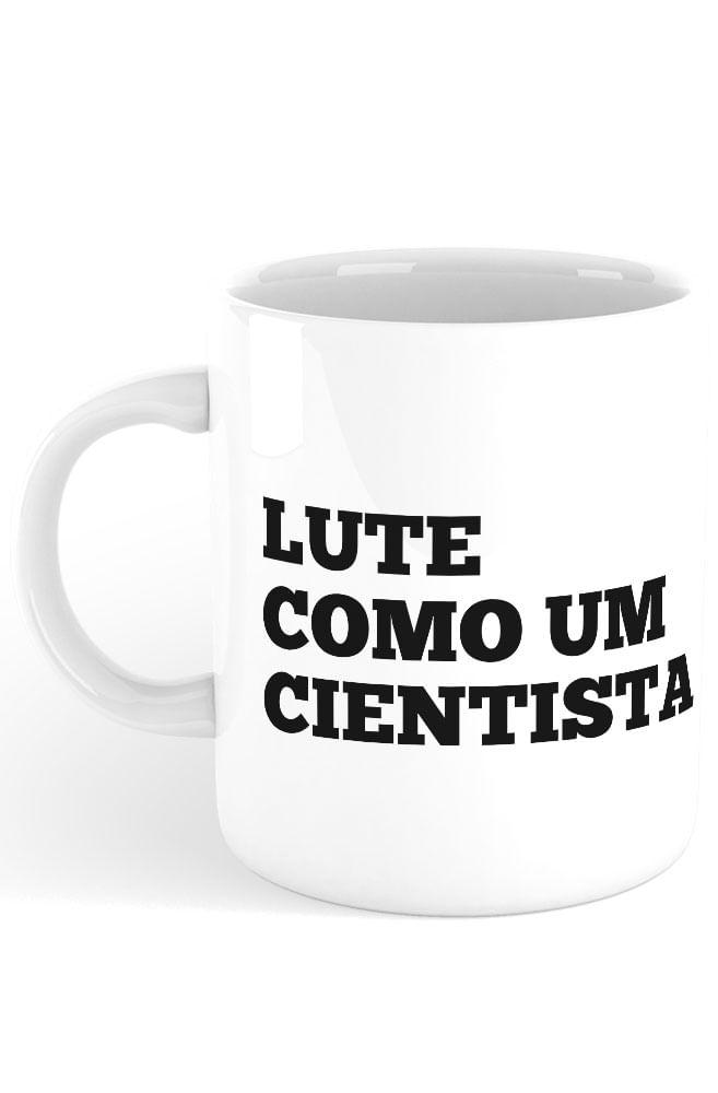 Caneca Lute como um Cientista