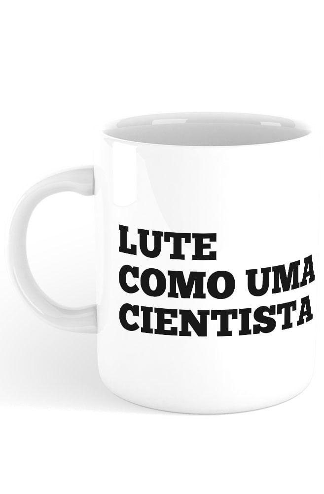Caneca Lute como uma Cientista