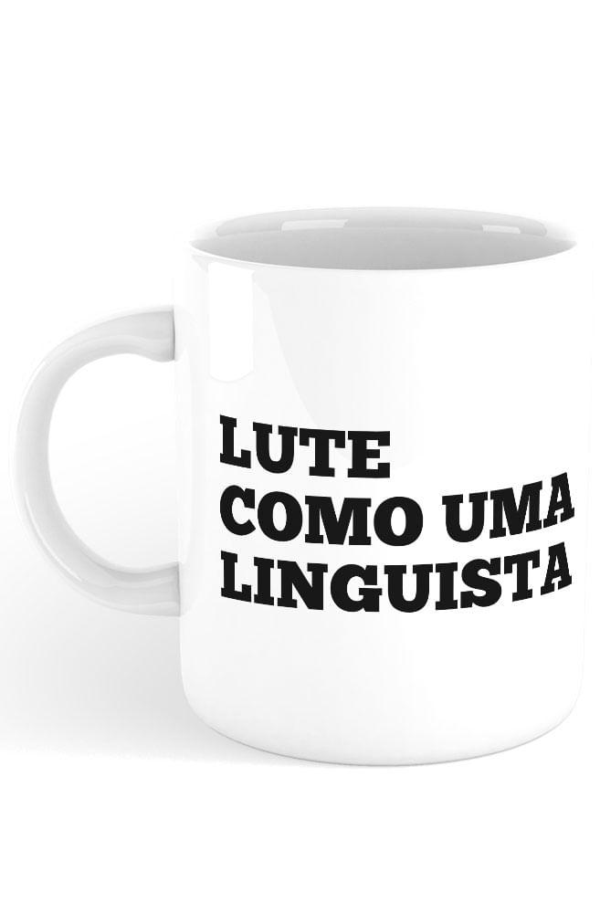 Caneca Lute como uma Linguista