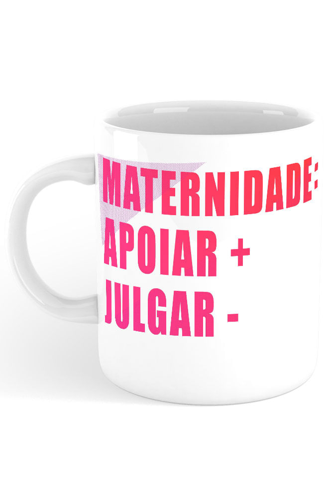 Caneca Maternidade Apoiar + Julgar -