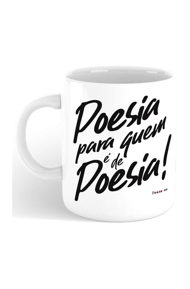 Caneca Poesia para quem é de Poesia