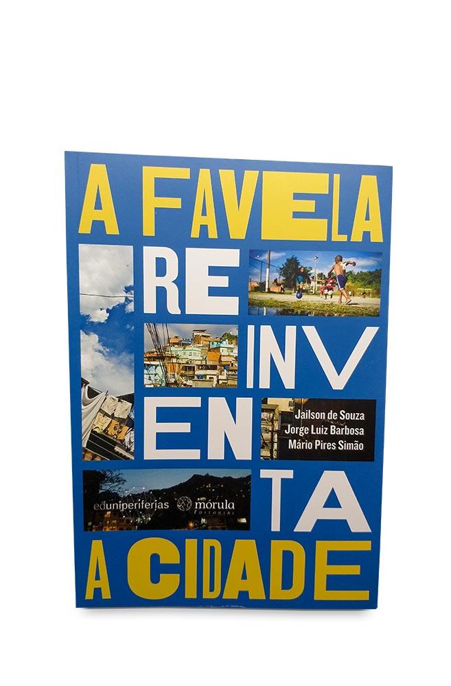 Livro A favela reinventa a cidade