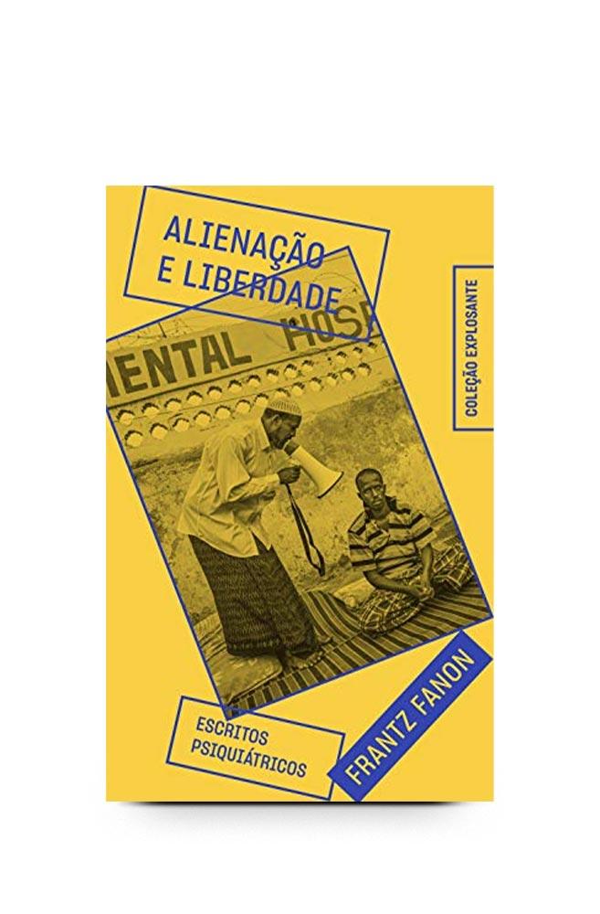 Livro Alienação e liberdade: escritos psiquiátricos