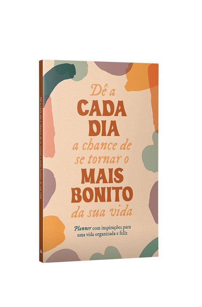 Livro Dê a cada dia a chance de se tornar o mais bonito