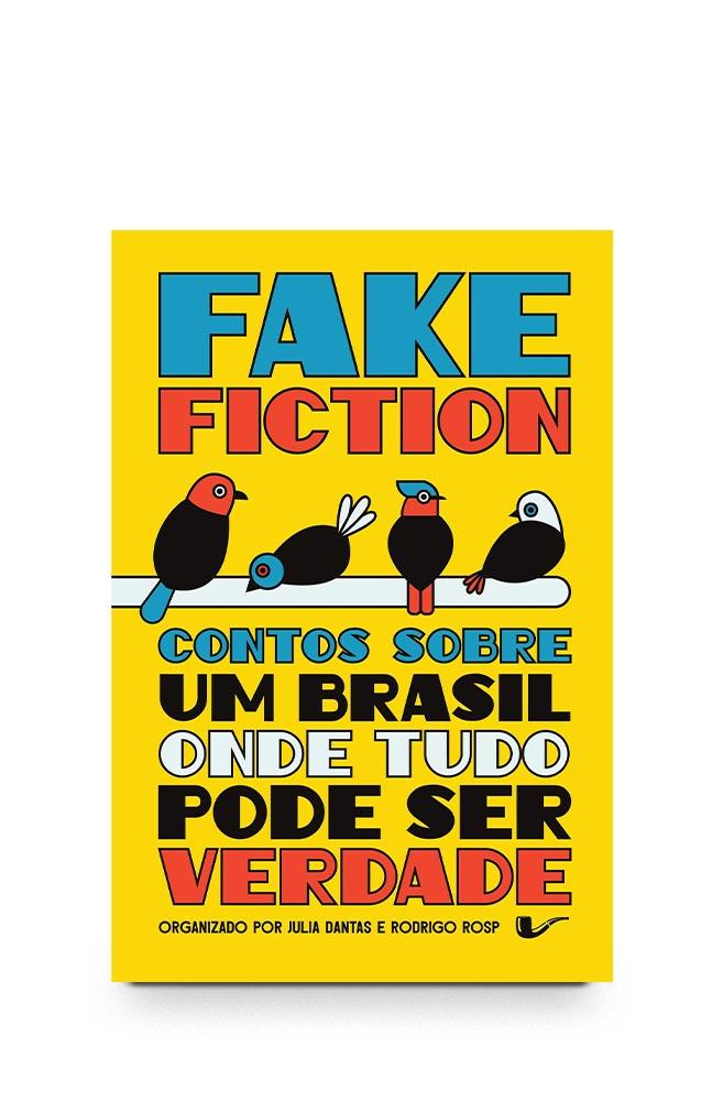 Livro Fake fiction: Contos sobre um Brasil onde tudo pode ser verdade