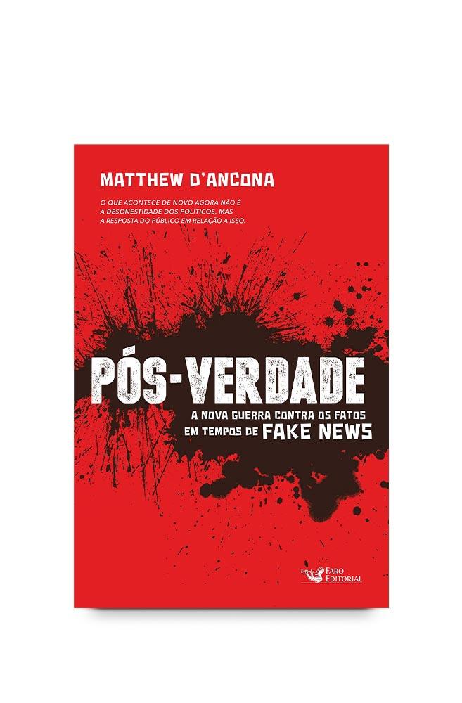 Livro Pós-verdade - A Nova Guerra Contra Os Fatos Em Tempos De Fake News