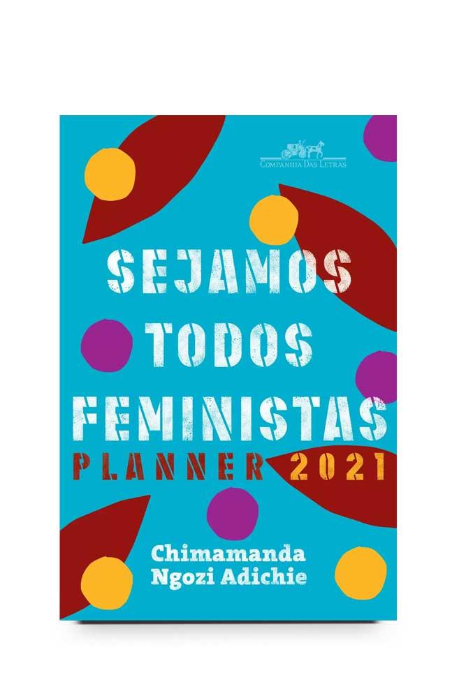 Livro Sejamos todos feministas: Planner 2021