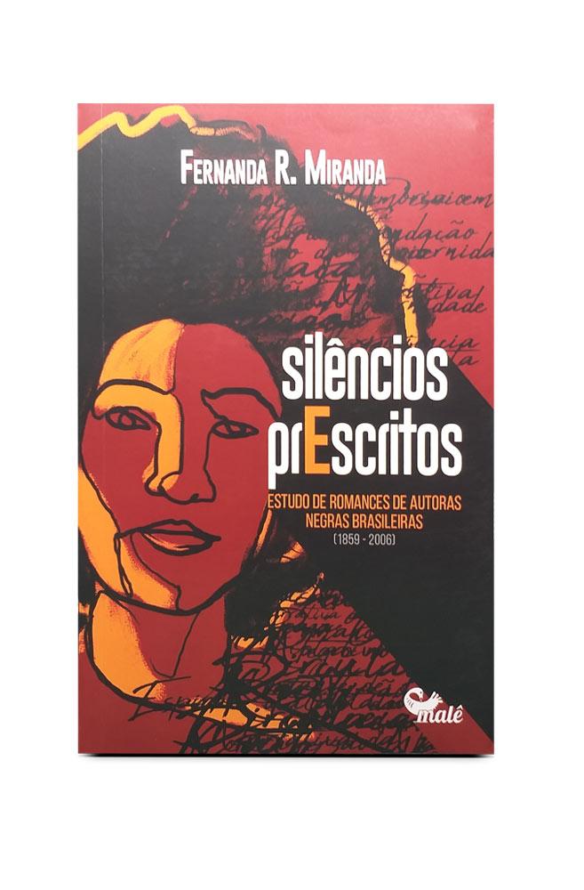 Livro Silêncios prescritos: estudo de romances de autoras negras brasileiras