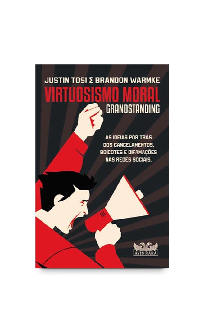 Livro Virtuosismo Moral: Grandstanding