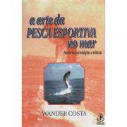 Livro A Arte da Pescaria Esportiva no Mar - Wander Costa