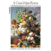 Livro A Cura Pelas Flores - Os Harmonizantes Florais do Dr. Bach