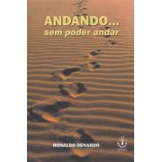 Livro Andando Sem Poder Andar - Ronaldo Denardo