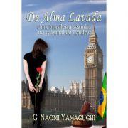 Livro De Alma Lavada: Uma Brasileira Sozinha no Tribunal em Londres - G. Naomi Yamaguchi