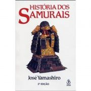 Livro História dos Samurais Edição 3 - José Yamashiro