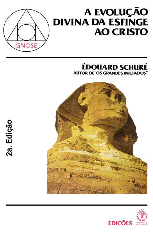 Livro A Evolução Divina da Esfinge ao Cristo Edição 2 - Édouard Schuré  - Mundo Thata