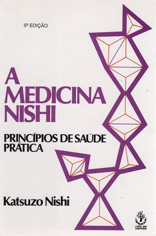 Livro A Medicina Nishi - Princípios de Saúde Prática  - Thata Esportes