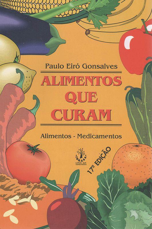 Livro Alimentos que Curam - Paulo Eiró Gonsalves  - Thata Esportes