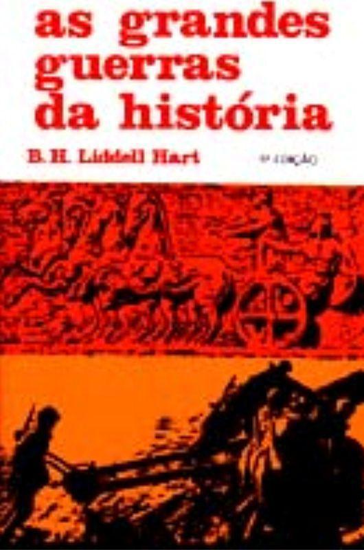 Livro As Grandes Guerras da História - B. H. Liddell Hart  - Thata Esportes