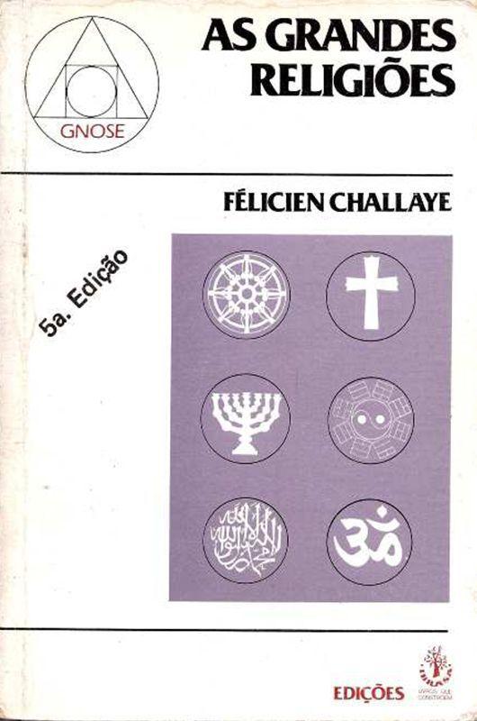 Livro As Grandes Religiões - Félicien Challaye  - Mundo Thata