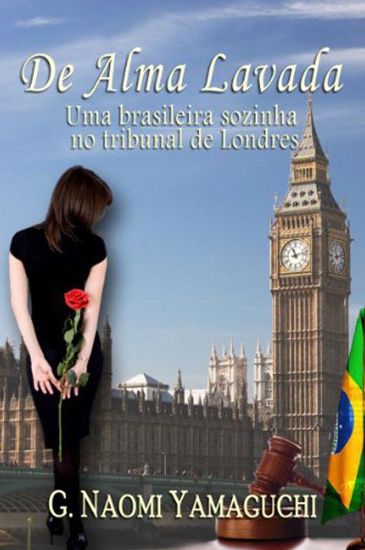 Livro De Alma Lavada: Uma Brasileira Sozinha no Tribunal em Londres - G. Naomi Yamaguchi  - Mundo Thata