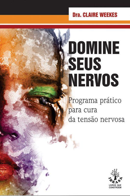 Livro Domine Seus Nervos - Dra. Claire Weekes  - Mundo Thata