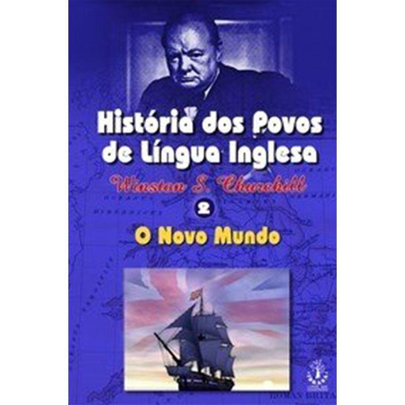 Livro História dos Povos de Língua Inglesa Vol. 2 - O Novo Mundo - Winston Churchill  - Thata Esportes