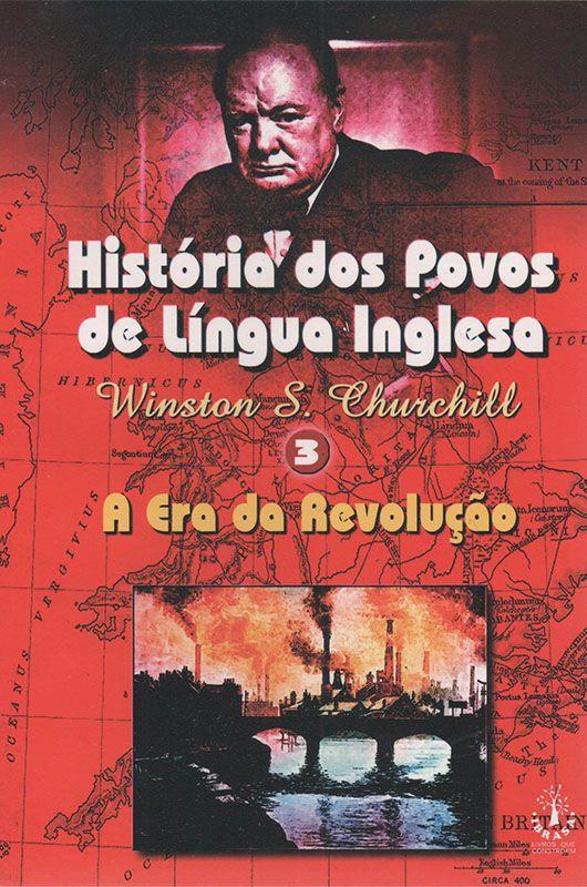 Livro História dos Povos de Língua Inglesa Vol. 3 - A Era da Revolução - Winston Churchill  - Mundo Thata