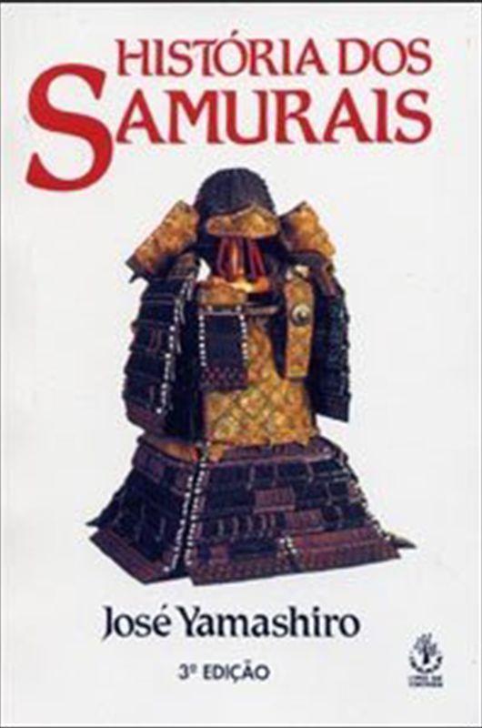 Livro História dos Samurais Edição 3 - José Yamashiro  - Thata Esportes