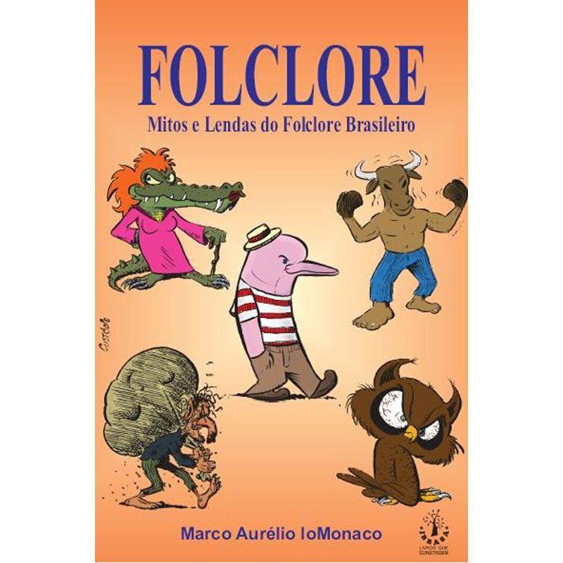 Livro Mitos e Lendas do Folclore Brasileiro - Marco Aurélio Lomonaco  - Thata Esportes