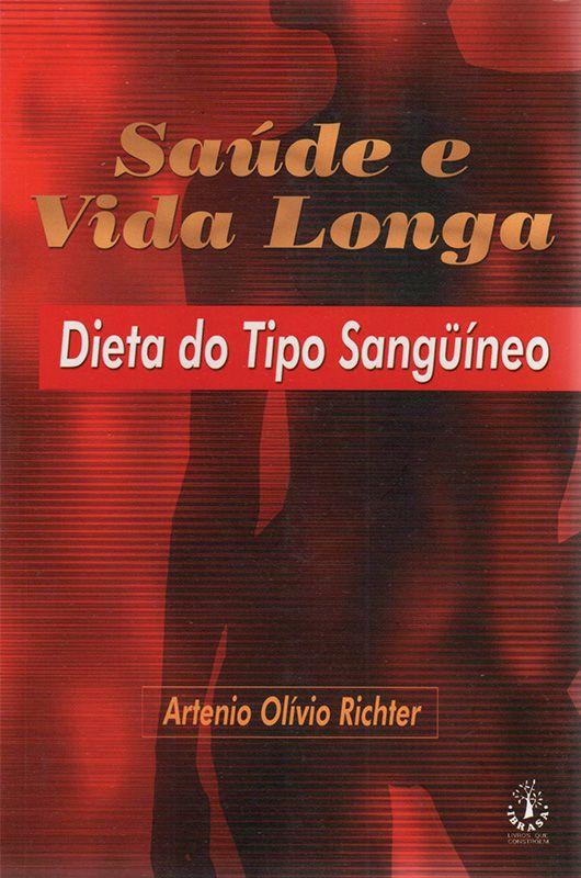 Livro Saúde e Vida Longa - Dieta do Tipo Sanguíneo  - Thata Esportes