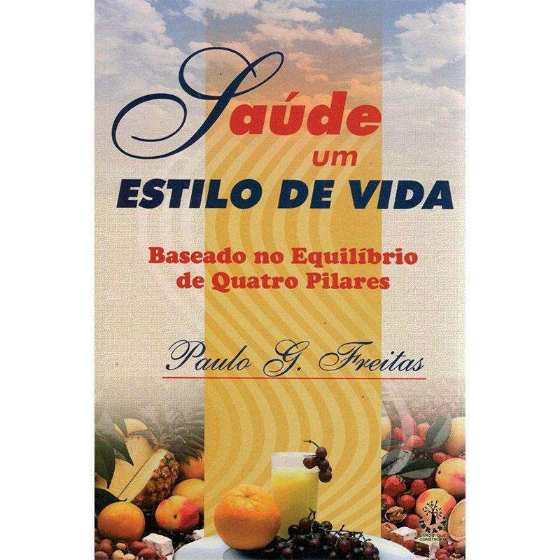 Livro Saúde - Um Estilo de Vida - Paulo G. Freitas  - Thata Esportes