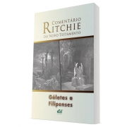 Comentário Ritchie volume 9: Gálatas, Efésios e Filipenses