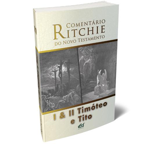 Comentário Ritchie volume 12: I e II Timóteo e Tito (capa flexível)