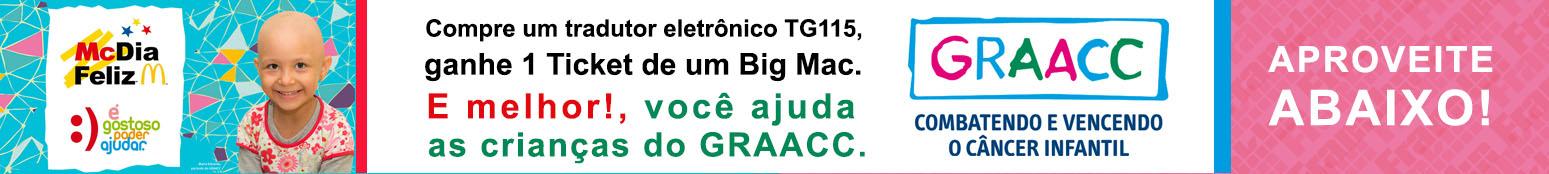 compre um tradutor eletrônico tg115,  ganhe 1 ticket de um big mac.  e melhor!, você ajuda  as crianças do graacc.
