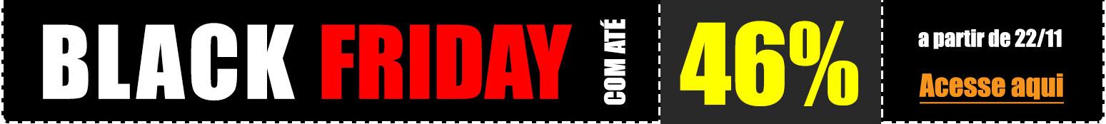 Black Friday a partir de 22/11. Confira lista aqui.