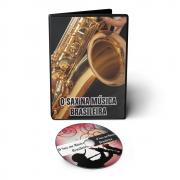 """Curso de Saxofone """"O Sax na Música Brasileira"""" em DVD Videoaula"""