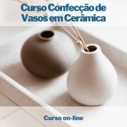 Curso on-line de Confecção de Vasos em Cerâmica