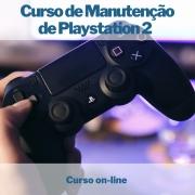 Curso on-line de Manutenção de Playstation 2