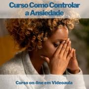 Curso on-line em videoaula de Como Controlar a Ansiedade