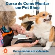 Curso on-line em videoaula de Como Montar um Pet Shop